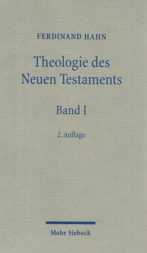 Theologie des Neuen Testaments Band 1: Die Vielfalt des Neuen Testaments (Theologiegeschichte des ...