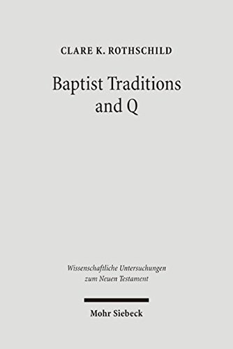Baptist Traditions and Q: Clare K. Rothschild
