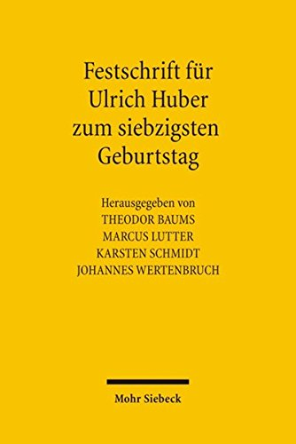 Festschrift für Ulrich Huber zum siebzigsten Geburtstag: Theodor Baums