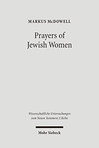 Prayers of Jewish Women Studies of Patterns of Prayer in the Second Temple Period