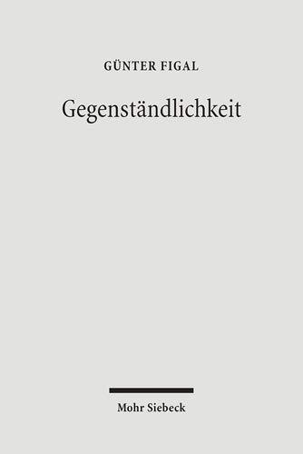 9783161488573: Gegenständlichkeit: Das Hermeneutische und die Philosophie