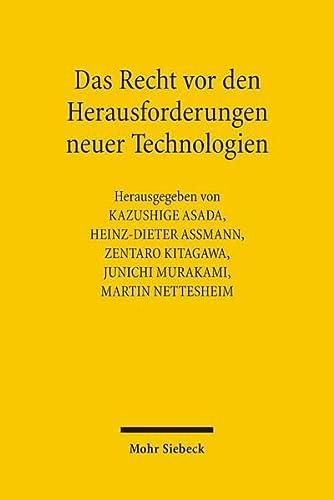 9783161488634: Das Recht vor den Herausforderungen neuer Technologien: Deutsch-japanisches Symposium in Tübingen vom 12. bis 18. Juli 2004