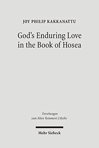 God's Enduring Love in Hosea FAT II 14 A Synchronic and Diachronic Analysis of Hosea 11:1-11