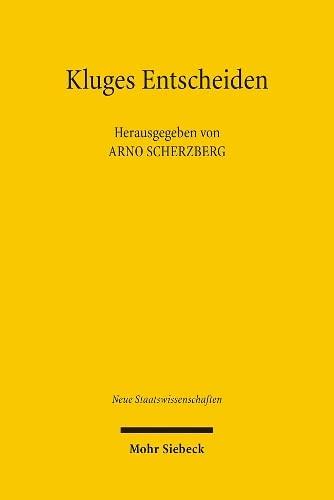 9783161489884: Kluges Entscheiden: Disziplinäre Grundlagen und interdisziplinäre Verknüpfungen (Neue Staatswissenschaften)