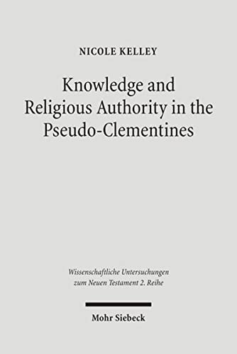 Knowledge and Religious Authority in the Situating the 'Recognitions' in Fourth Century ...