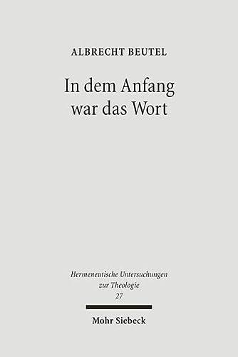 9783161490811: In Dem Anfang War Das Wort: Studien Zu Luthers Sprachverstandnis (Hermeneutische Untersuchungen Zur Theologie) (German Edition)