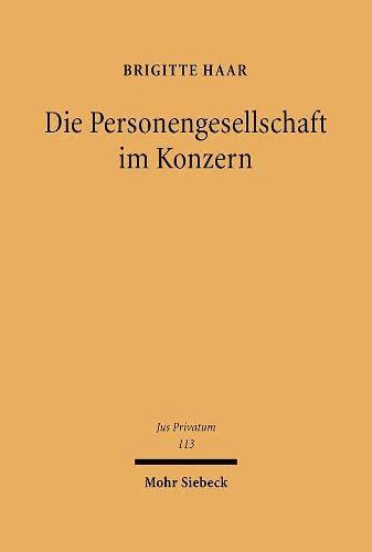 9783161490996: Die Personengesellschaft im Konzern: Privatautonomie zwischen Vertrag und Organisation (Jus Privatum)