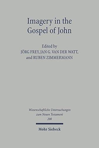 Imagery in the Gospel of John: Jörg Frey