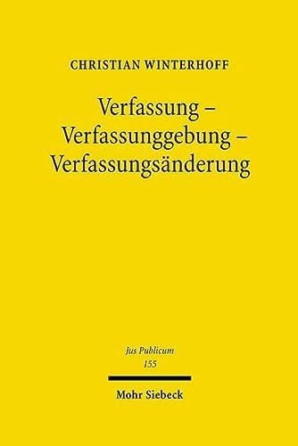 9783161491412: Verfassung - Verfassunggebung - Verfassungsänderung: Zur Theorie der Verfassung und der Verfassungsrechtserzeugung (Jus Publicum)