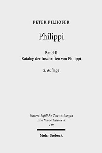 9783161491634: Philippi: Katalog Der Inschriften Von Philippi (Wissenschaftliche Untersuchungen Zum Neuen Testament) (German Edition)