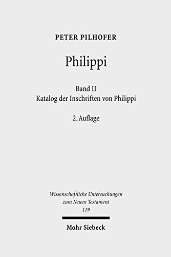 Philippi Band 2 Katalog der Inschriften von Philippi