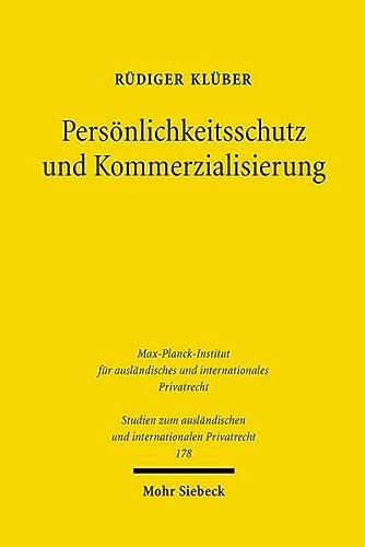 9783161492204: Persönlichkeitsschutz und Kommerzialisierung: Die juristisch-ökonomischen Grundlagen des Schutzes der vermögenswerten Bestandteile des allgemeinen ... Und Internationalen Privatrecht)