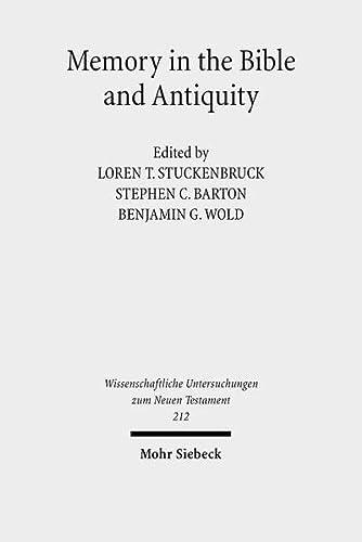 9783161492518: Memory in the Bible and Antiquity: The Fifth Durham-T|bingen Research Symposium (Durham, September 2004) (Wissenschaftliche Untersuchungen Zum Neuen Testament)