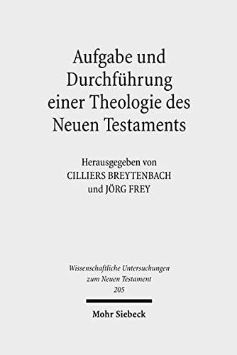 Aufgabe und Durchführung einer Theologie des Neuen Testaments: Cilliers Breytenbach