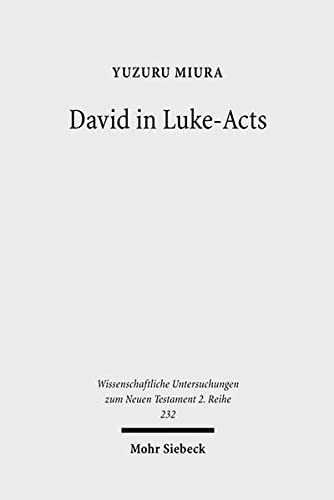 David in Luke-Acts His Portrayal in the Light of Early Judaism