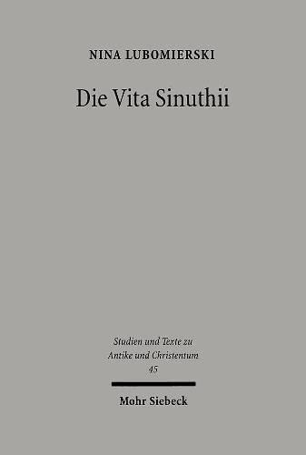 9783161492976: Die Vita Sinuthii: Form- und Überlieferungsgeschichte der hagiographischen Texte über Schenute den Archimandriten (Studien und Texte zu Antike und ... and Texts in Antiquity and Christianity)