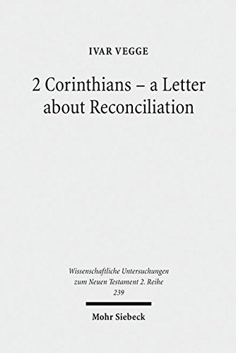 2 Corinthians-a Letter about Reconciliat A Psychagogical, Epistolographical and Rhetorical Analysis