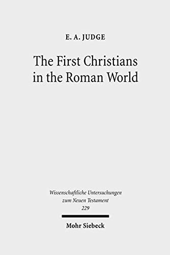 First Christians in the Roman World Augustan and New Testament Essays