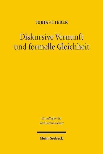 9783161493331: Diskursive Vernunft Und Formelle Gleichheit: Zu Demokratie, Gewaltenteilung Und Rechtsanwendung in Der Rechtstheorie Von Jurgen Habermas (Grundlagen Der Rechtswissenschaft) (German Edition)