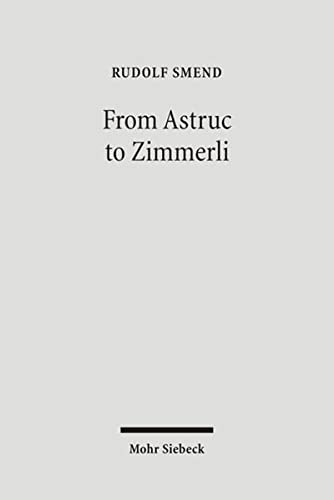 9783161493386: From Astruc to Zimmerli: Old Testament Scholarship in three Centuries