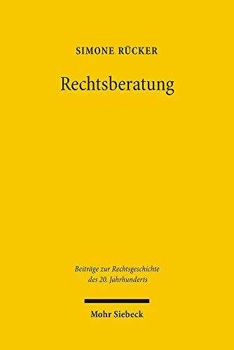9783161493393: Rechtsberatung: Das Rechtsberatungswesen von 1919-1945 und die Entstehung des Rechtsberatungsmissbrauchsgesetzes von 1935 (Beitrage Zur Rechtsgeschichte Des 20. Jahrhunderts)