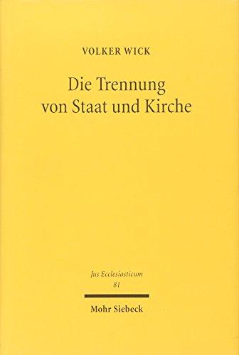 9783161493423: Die Trennung Von Staat Und Kirche: Jungere Entwicklungen in Frankreich Im Vergleich Zum Deutschen Kooperationsmodell (Jus Ecclesiasticum) (German Edition)