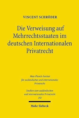 9783161493447: Die Verweisung Auf Mehrrechtsstaaten Im Deutschen Internationalen Privatrecht: Unter Besonderer Berucksichtigung Der Verweisung Auf Die Vereinigten ... Internationalen Privatrecht) (German Edition)