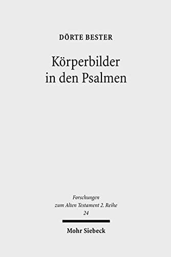 Korperbilder in den Psalmen FAT II 24 Studien zu Psalm 22 und verwandten Texten