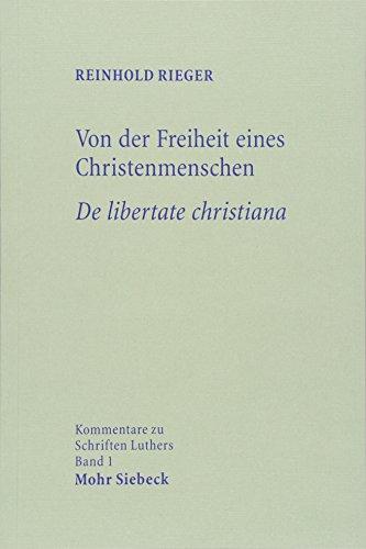 Von der Freiheit eines Christenmenschen / De libertate christiana: Reinhold Rieger