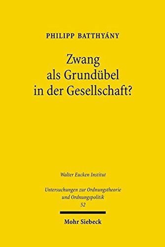 9783161493652: Zwang Als Grundubel in Der Gesellschaft?: Der Begriff Des Zwangs Bei Friedrich August Von Hayek (Untersuchungen Zur Ordnungstheorie Und Ordnungspolitik) (German Edition)