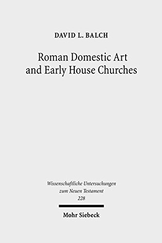 Roman Domestic Art and Early House Churches: David L. Balch