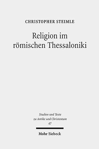 Religion im romischen Thessaloniki Sakraltopographie, Kult und Gesellschaft 168 v. Chr. - 324 n. ...
