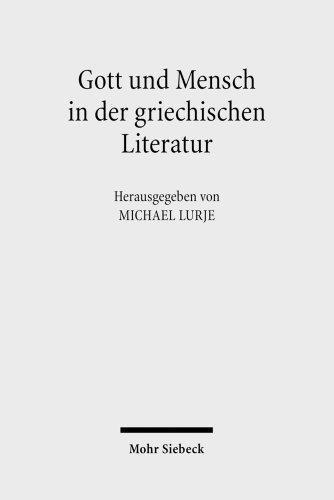 9783161494321: Gott und Mensch in der griechischen Literatur: Grundlegende Beiträge