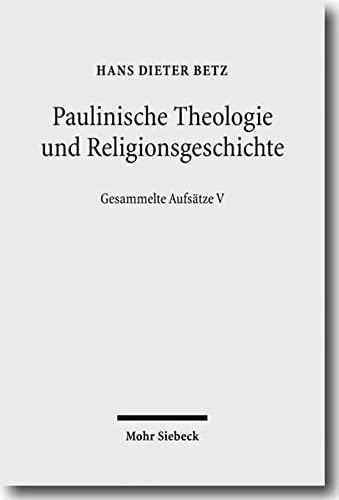 Paulinische Theologie Und Religionsgeschichte: Gesammelte Aufsatze V (German Edition) (3161494350) by Hans D Betz