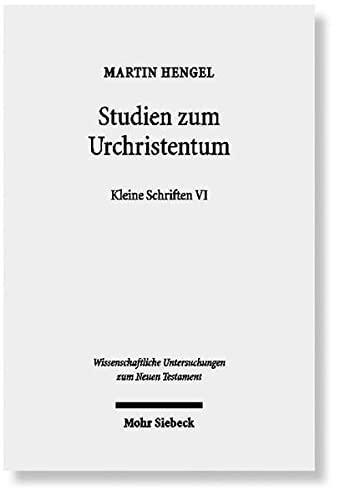 Studien zum Urchristentum Kleine Schriften VI