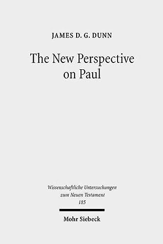 The New Perspective on Paul: Collected Essays (Wissenschaftliche Untersuchungen Zum Neuen Testament) (3161495187) by Dunn, James D G