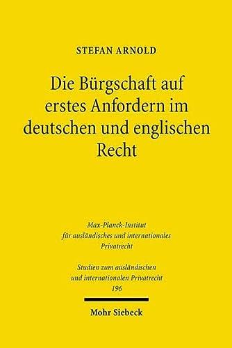 9783161495502: Die Burgschaft Auf Erstes Anfordern Im Deutschen Und Englischen Recht (Studien Zum Auslandischen Und Internationalen Privatrecht) (German Edition)