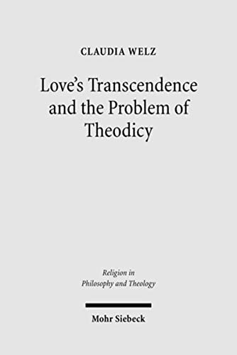 Love's Transcendence and the Problem of Theodicy: Claudia Welz