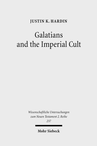 9783161495632: Galatians and the Imperial Cult: A Critical Analysis of the First-Century Social Context of Paul's Letter (Wissenschaftliche Untersuchungen Zum Neuen Testament 2)