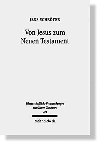 Von Jesus zum Neuen Testament Studien zur urchristlichen Theologiegeschichte und zur Entstehung des...