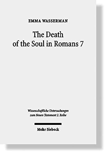 Death of the Soul in Romans 7 Sin, Death, and the Law in Light of Hellenistic Moral Psychology