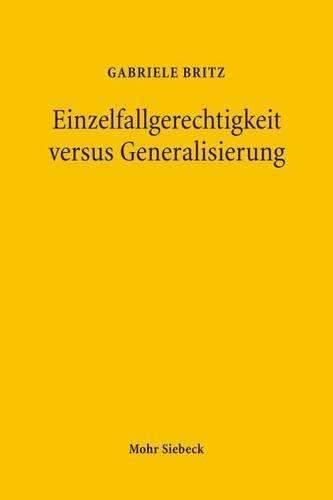9783161496202: Einzelfallgerechtigkeit versus Generalisierung: Verfassungsrechtliche Grenzen statistischer Diskriminierung