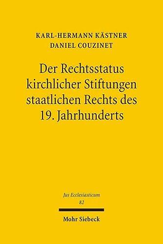 Der Rechtsstatus Kirchlicher Stiftungen Staatlichen Rechts Des: Daniel Couzinet, Karl-Hermann