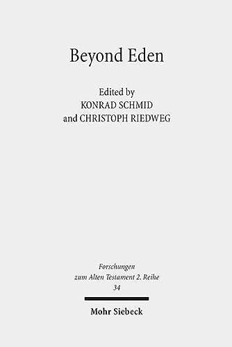 9783161496462: Beyond Eden: The Biblical Story of Paradise (Genesis 2-3) and Its Reception History (Forschungen Zum Alten Testament 2.Reihe)