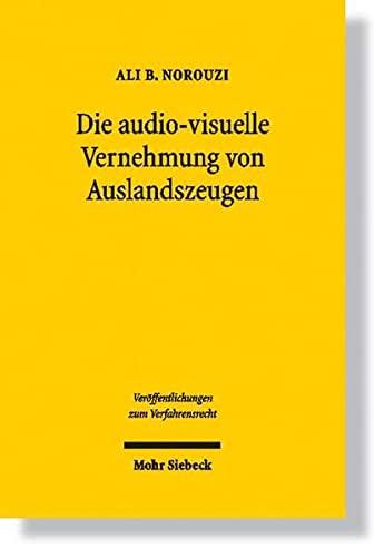 9783161496578: Die audiovisuelle Vernehmung von Auslandszeugen: Ein Beitrag zum transnationalen Beweisrecht im deutschen Strafprozess (Veroffentlichungen Zum Verfahrensrecht)