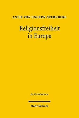 9783161496820: Religionsfreiheit in Europa: Die Freiheit individueller Religionsausübung in Großbritannien, Frankreich und Deutschland - Ein Vergleich (Jus Ecclesiasticum)