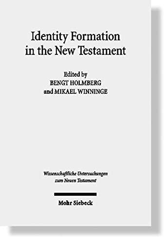 9783161496875: Identity Formation in the New Testament (Wissenschaftlich Untersuchungen Zum Neuen Testament)