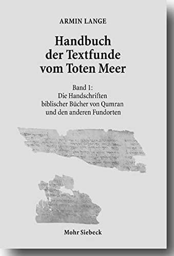 Handbuch der Textfunde vom Toten Meer Band 1: Die Handschriften biblischer Bucher von Qumran und ...