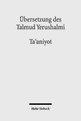 9783161497476: Ubersetzung Des Talmud Yerushalmi: II. Seder Moed. Traktat 9: Ta'aniyot - Fasten (German Edition)