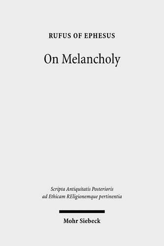 9783161497605: On Melancholy (Scripta Antiquitatis Posterioris Ad Ethicam Religionemque Pertinentia)